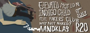 Elevated Motion & Indigo Child at Aandklas 12 July