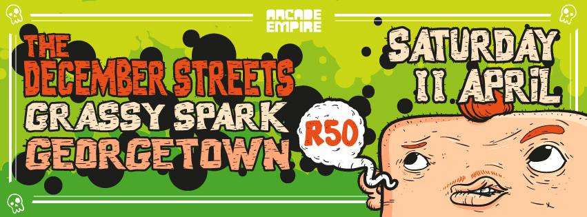 December Streets, Grassy Sparks and Georgetown at Arcade Empire