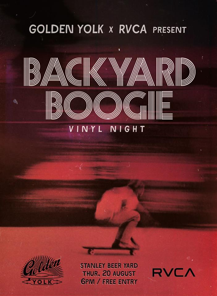 Golden Yolk & RVCA presents Backyard Boogie at Stanley Beer Yard