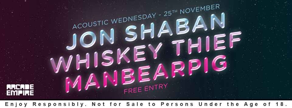 Arcade Acoustic Wednesday feat. Jon Shaban, Whiskey Thief & ManBearPig at Arcade Empire