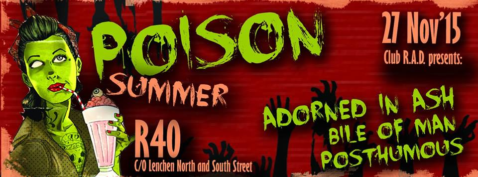Poison Summer feat. Bile of Man, Adorned in Ashes & Posthumous at Rad